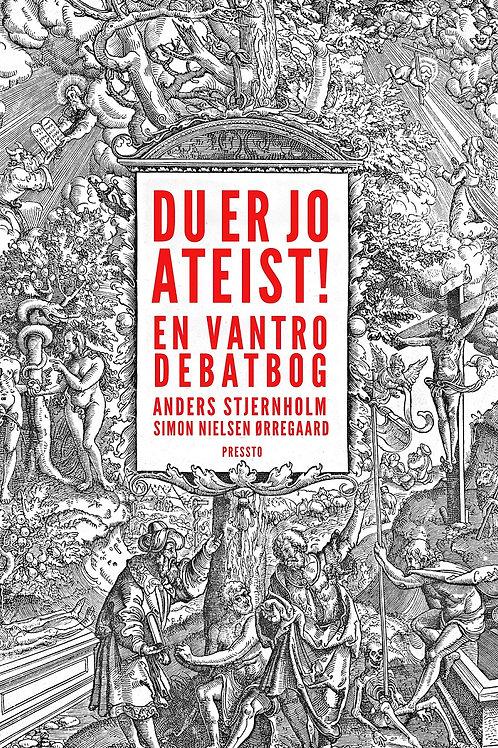 Anders Stjernholm og Simon Nielsen Ørregaard, Du er jo ateist!