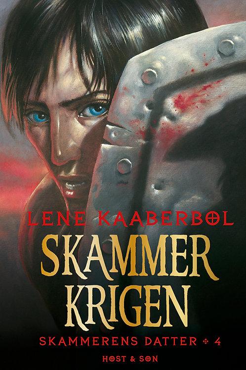 Lene Kaaberbøl, Skammerkrigen. Skammerens datter 4