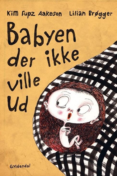 Kim Fupz Aakeson;Lilian Brøgger, Babyen der ikke ville ud