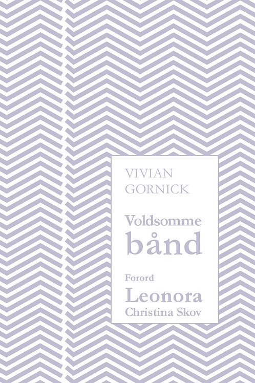 Vivian Gornick, Voldsomme bånd
