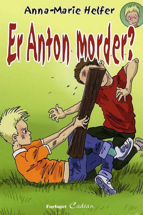 Anna-Marie Helfer, Er Anton morder?
