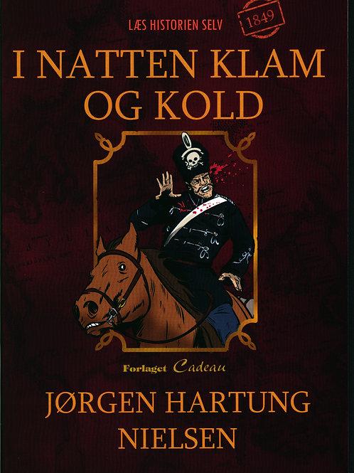 Jørgen Hartung Nielsen, I natten klam og kold