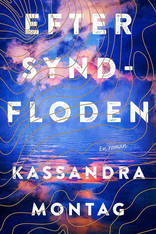 Kassandra Montag, Efter syndfloden