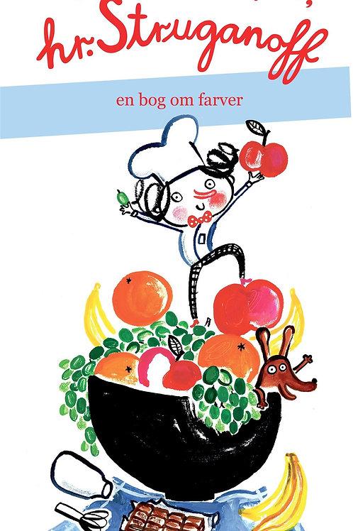 Kim Fupz Aakeson, Værsgo' og spis, hr. Struganoff - en bog om farver