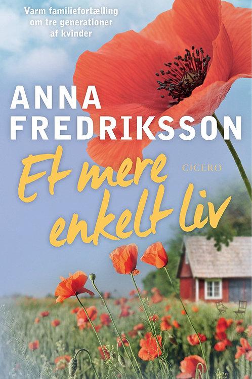 Anna Fredriksson, Et mere enkelt liv