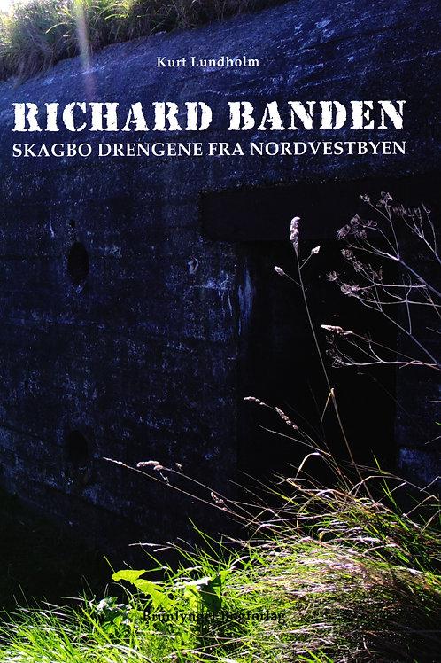 Kurt Lundholm, Richard Banden