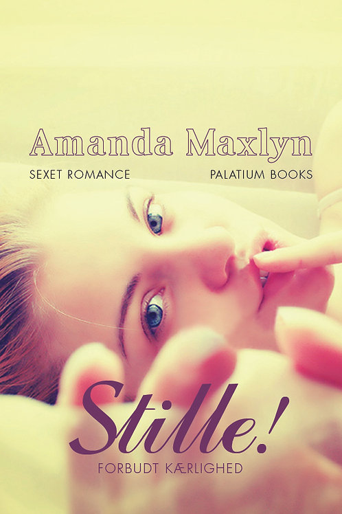 Amanda Maxlyn, Stille! – Forbudt kærlighed