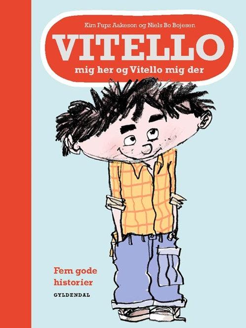 Kim Fupz Aakeson;Niels Bo Bojesen, Vitello mig her og Vitello mig der