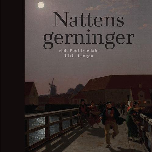 Ulrik Langen og Poul Duedahl m.fl., Nattens gerninger