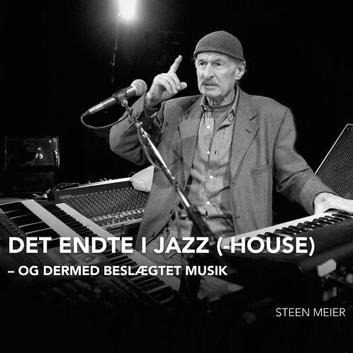 Steen Meier, Det endte i Jazz(-House)