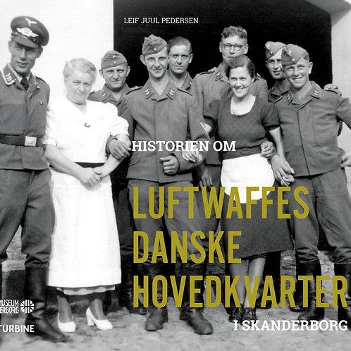 Leif Juul Pedersen, Historien om Luftwaffes danske hovedkvarter i Skanderborg