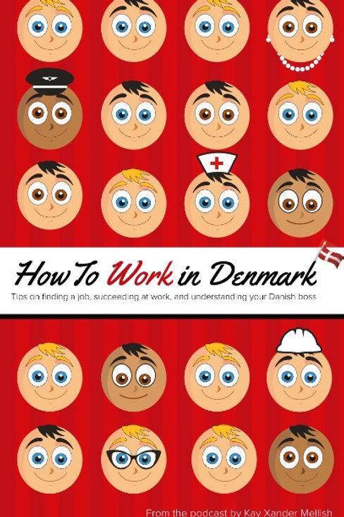 Kay Xander Mellish, How to Work in Denmark