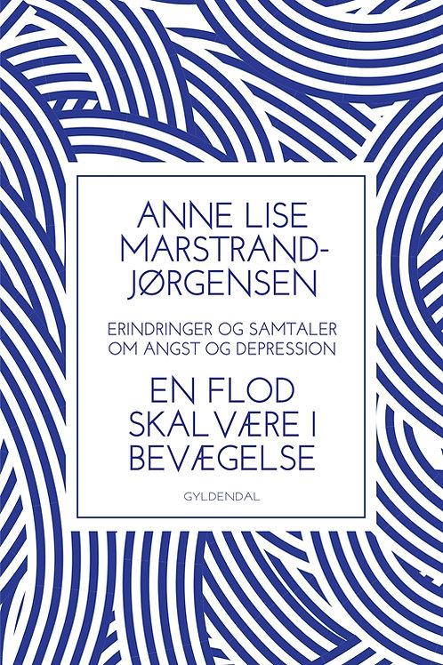 Anne Lise Marstrand-Jørgensen, En flod skal være i bevægelse