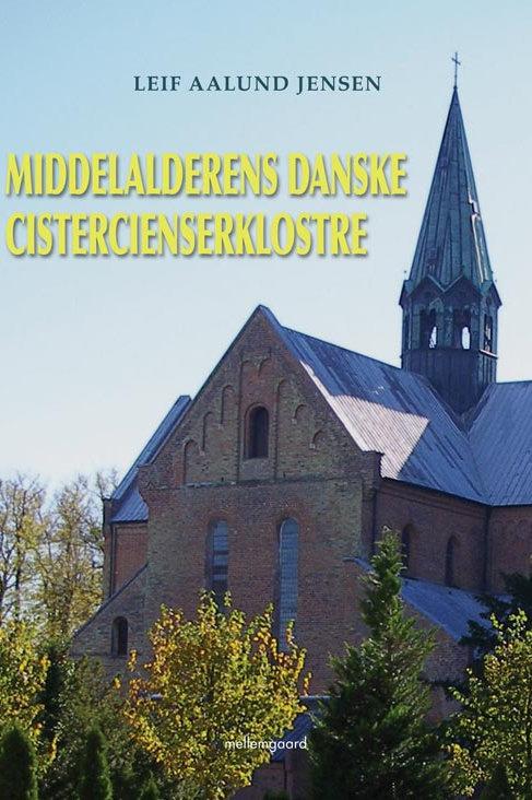 Leif Aalund Jensen, Middelalderens danske cistercienserklostre