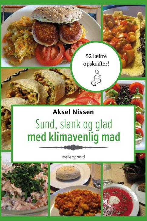 Aksel Nissen, Sund, slank og glad med klimavenlig mad