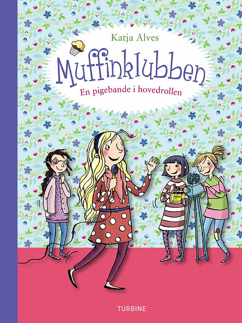 Katja Alves, Muffinklubben – En pigebande i hovedrollen