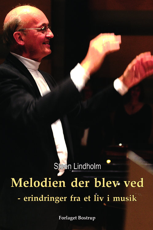 Steen Lindholm, Melodien der blev ved