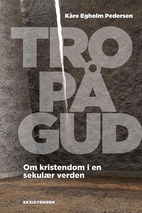 Kåre Egholm Pedersen, Tro på Gud