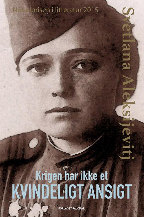 Svetlana Aleksijevitj, Krigen har ikke et kvindeligt ansigt
