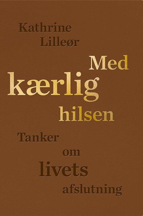 Kathrine Lilleør, Med kærlig hilsen