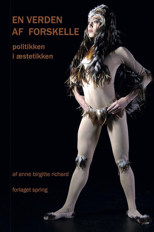 Anne Birgitte Richard, En verden af forskelle. Politikken i æstetikken.