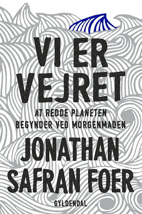 Vi er vejret, Jonathan Safran Foer