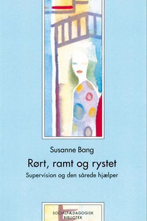 Susanne Bang, Rørt, ramt og rystet