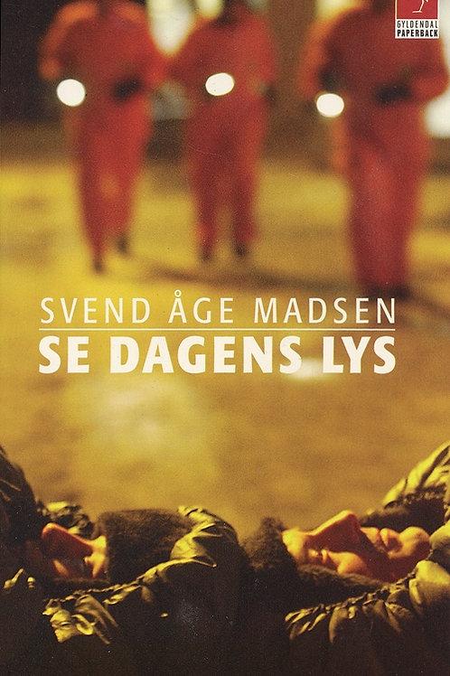 Svend Åge Madsen, Se dagens lys