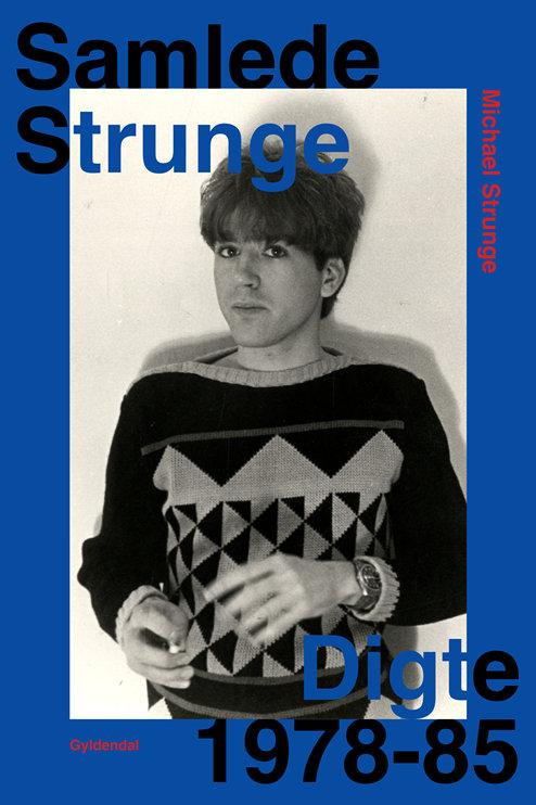 Michael Strunge, Samlede Strunge