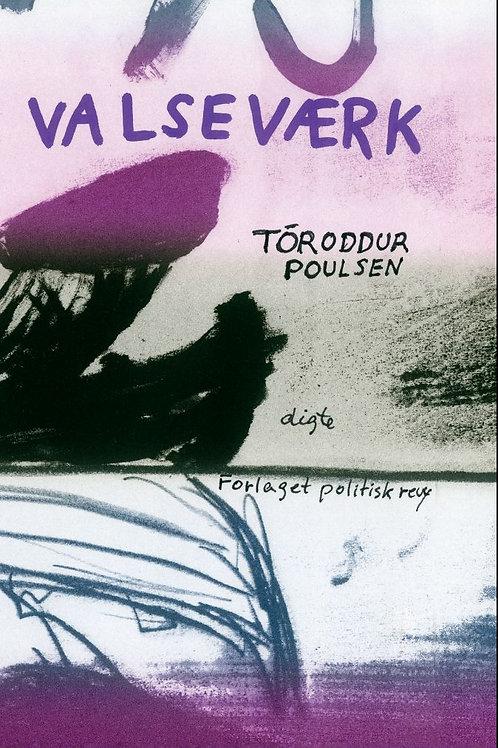 Tóroddur Poulsen, Valseværk