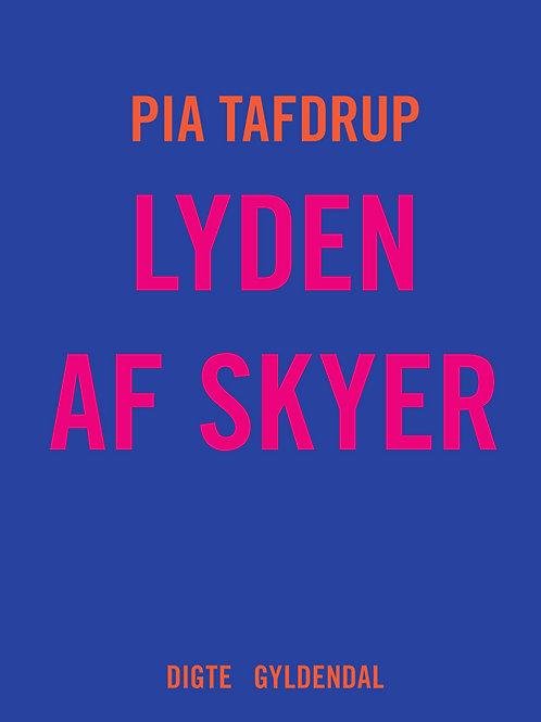 Pia Tafdrup - Lyden af Skyer