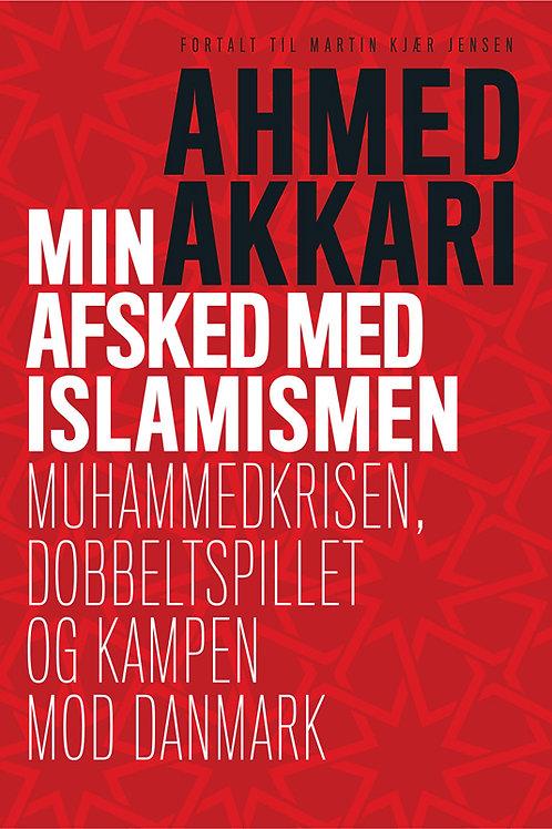 Ahmed Akkari & Martin Kjær Jensen, Min afsked med islamismen