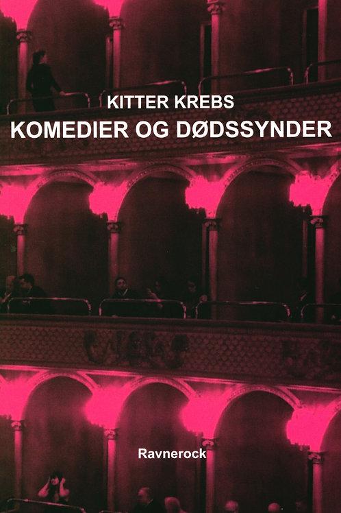 Kitter Krebs, Komedier og dødssynder