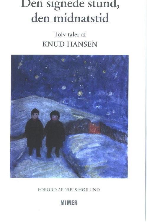 Knud Hansen, Den signede stund den midnatstid