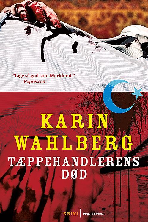 Karin Wahlberg, Tæppehandlerens død PB