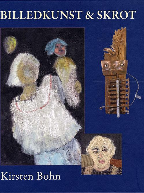 Kirsten Bohn, Billedkunst og skrot