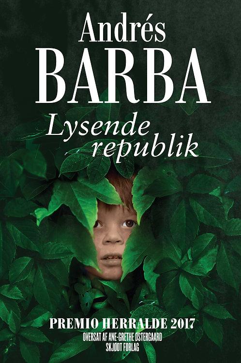 Andrés Barba, Lysende republik