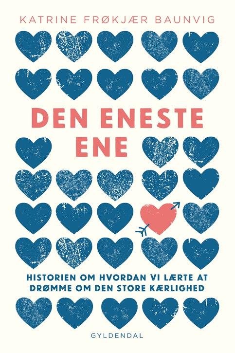 Katrine Frøkjær Baunvig, Den eneste ene