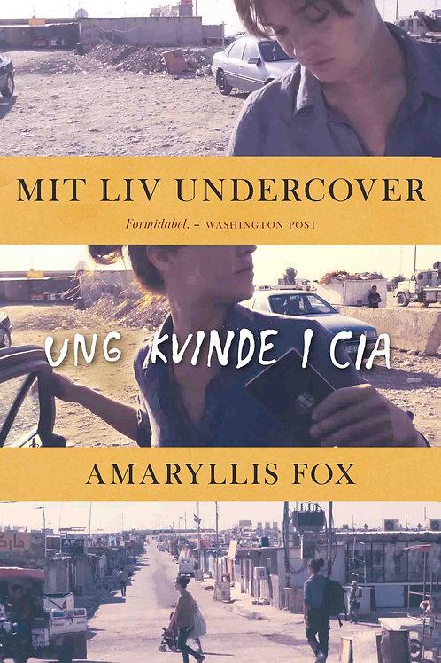 Amaryllis Fox, Mit liv undercover
