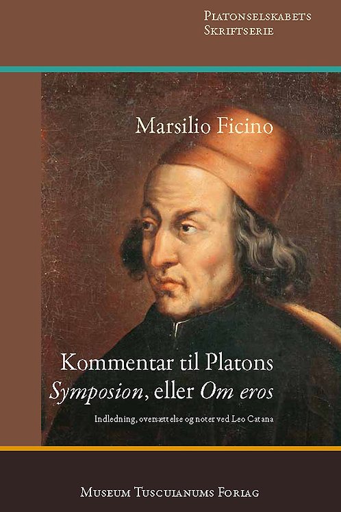 Leo Catana, Marsilio Ficino: Kommentar til Platons 'Symposion', eller 'Om eros'