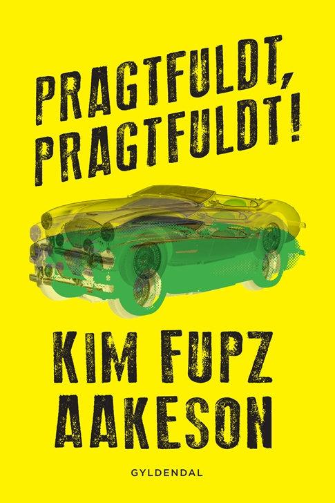 Kim Fupz Aakeson, Pragtfuldt, pragtfuldt