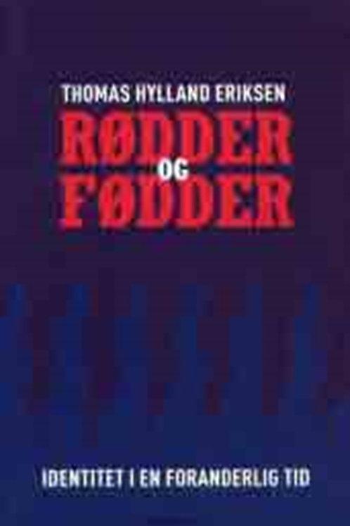 Thomas Hylland Eriksen, Rødder og fødder