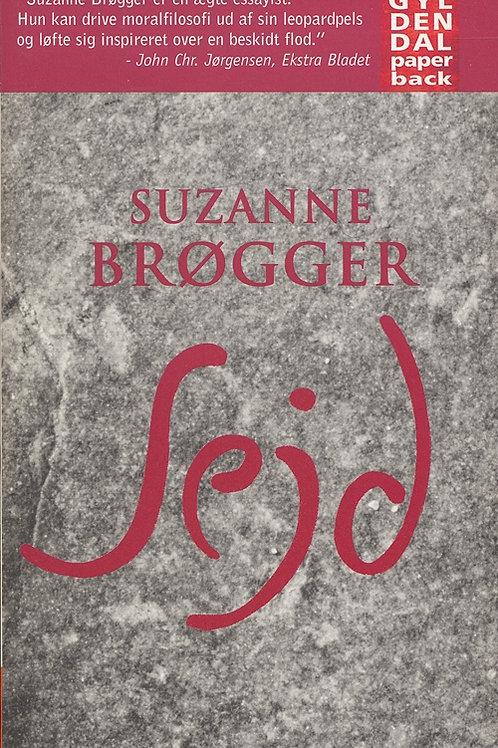 Suzanne Brøgger, Sejd