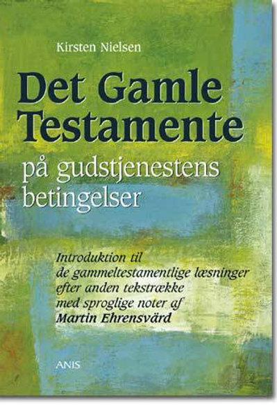 Kirsten Nielsen, Det Gamle Testamente på gudstjenestens betingelser Introduktion