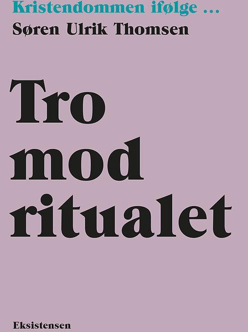 Søren Ulrik Thomsen. Tro mod ritualet.