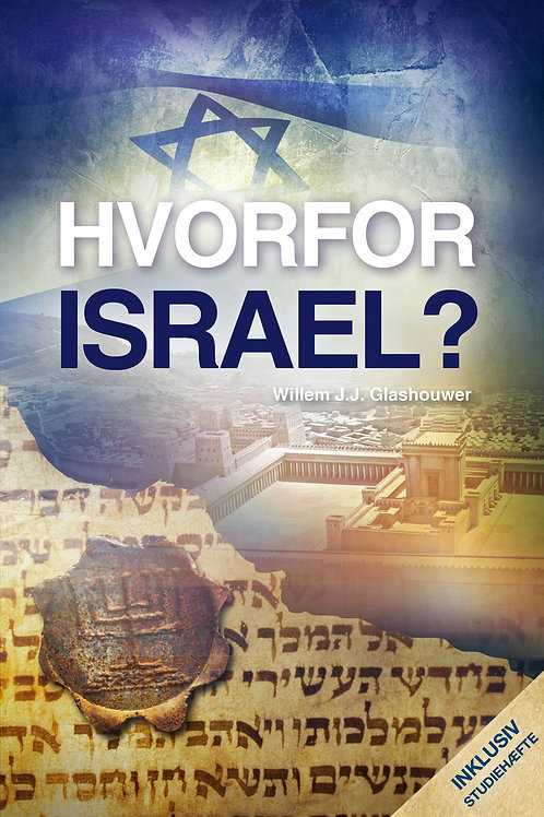 Willem J.J. Glashouwer, Hvorfor Israel?