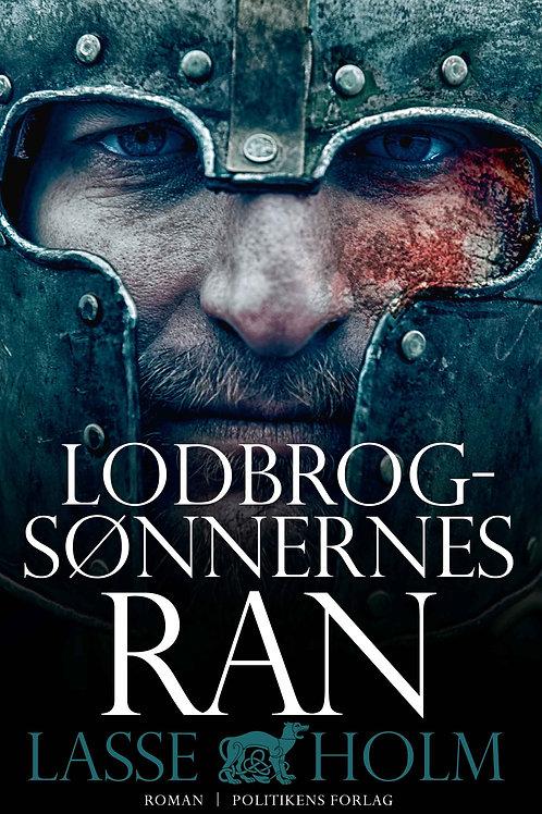 Lasse Holm, Lodbrogsønnernes ran