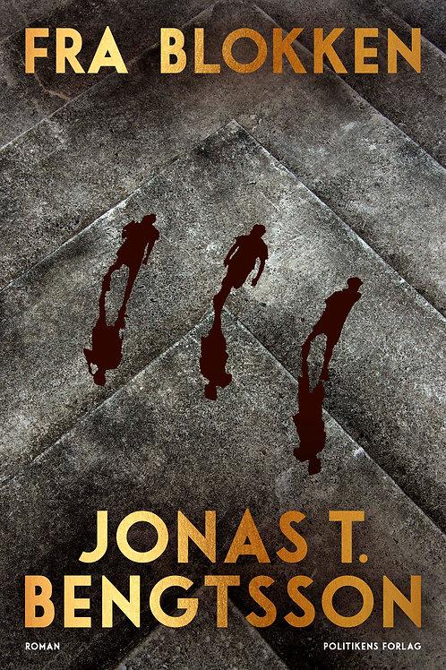 Fra blokken, Jonas T. Bengtsson