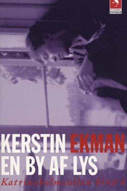 Kerstin Ekman, En by af lys