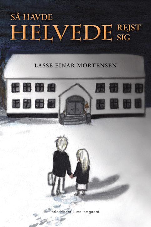 Lasse Einar Mortensen, Så havde helvede rejst sig